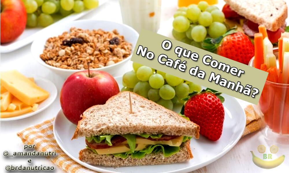 Cafe da Manha Fit: O que Comer para Emagrecer?