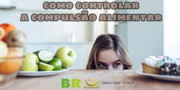 como controlar a compulsão alimentar com coach emagrecimento
